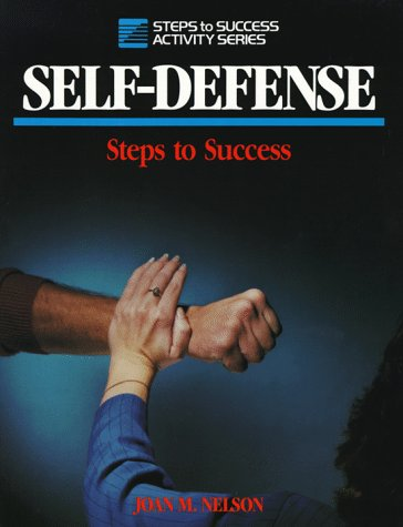 Self-Defense: Steps to Success: Nelson, Joan M.