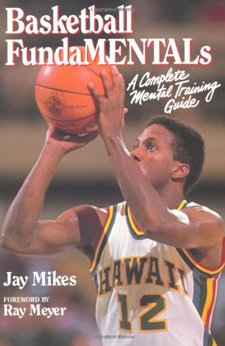 9780880114424: Basketball Fundamentals: A Complete Mental Training Guide