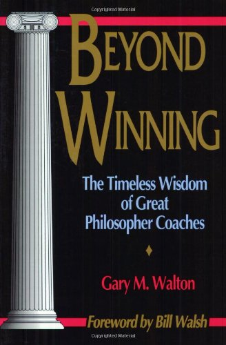 9780880114530: Beyond Winning: The Timeless Wisdom of Great Philosopher Coaches