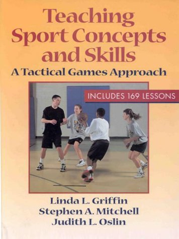 9780880114783: Teaching Sport Concepts and Skills: A Tactical Games Approach