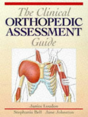 The Clinical Orthopedic Assessment Guide: Loudon, Janice, Bell,