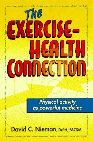 The Exercise-Health Connection: David C. Nieman