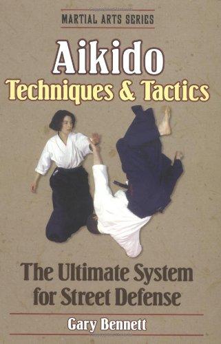 Aikido Techniques & Tactics (Martial Arts): Gary Bennett