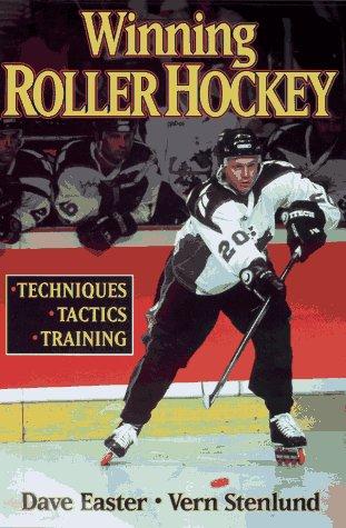 9780880116572: Winning Roller Hockey: Techniques, Tactics, Training
