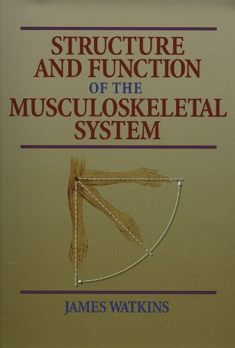 Structure and Function of the Musculoskeletal System: James Watkins