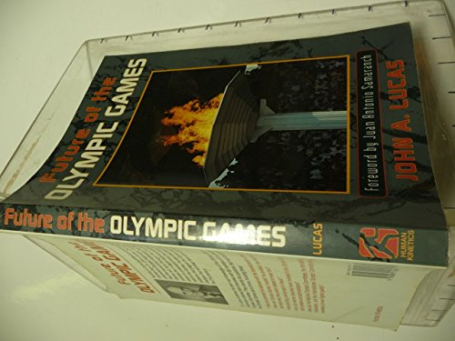 Future of the Olympic Games: John A. Lucas
