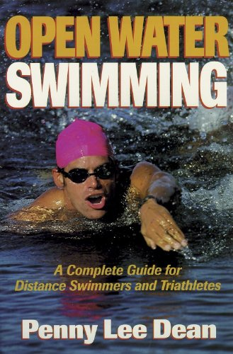 Open Water Swimming: A Complete Guide for Distance Swimmers and Triathletes: Penny Lee Dean