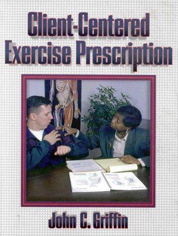 Client-Centered Exercise Prescription: John C. Griffin