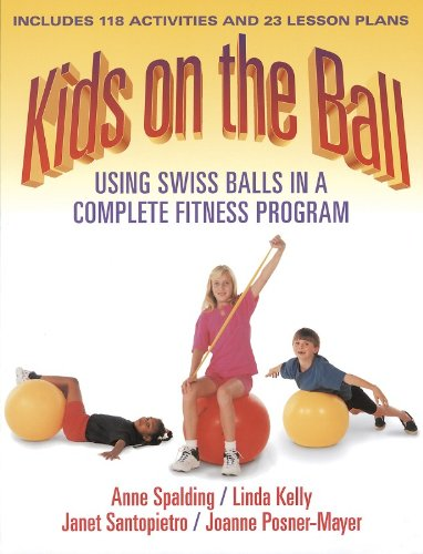 Kids on the Ball: Using Swiss Balls: Spalding, Anne; Kelly,