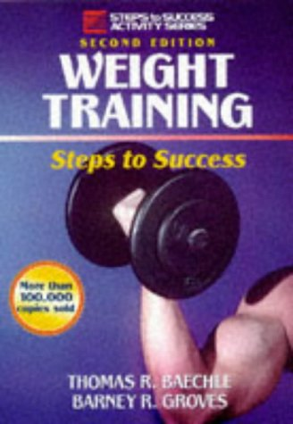 9780880117180: Weight Training: Steps to Success (Steps to Success Activity Series)
