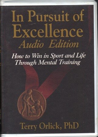9780880117234: In Pursuit of Excellence: How to Win in Sport And Life Through Mental Training (Audio)