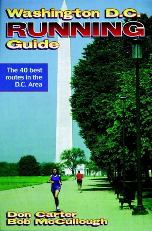 Washington D.C. Running Guide (City Running Guide Series) (0880117265) by Carter, Don; McCullough, Bob; McCullough, Robert