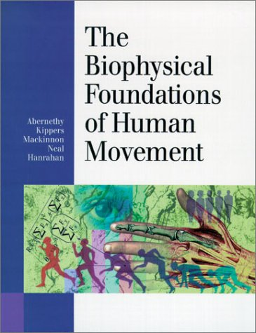 9780880117326: The Biophysical Foundations of Human Movement