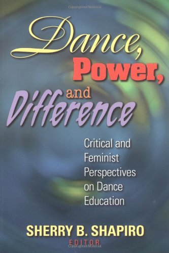 9780880117470: Dance, Power, And Difference: Critical and Feminist Perspectives on Dance Eeducation