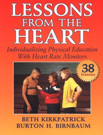 Lessons from the Heart : Individualizing Physical: Beth Kirkpatrick; Burton