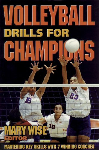 9780880117784: Volleyball Drills for Champions: Mastering Key Skills with 7 Winning Coaches