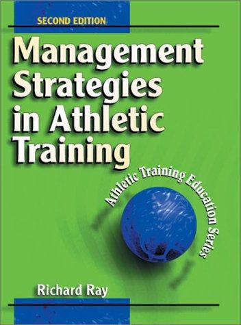 9780880118101: Management Strategies in Athletic Training (Athletic Training Education Series)