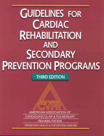 9780880118170: Guidelines for Cardiac Rehabilitation and Secondary Prevention Programs: American Association of Cardiovascular & Pulmonary Rehabilitation Rehabilitation : Promoting Health & Preventing Disease