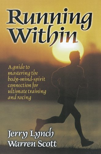 9780880118323: Running Within: A Guide to Mastering the Body-Mind-Spirit: A Guide to Mastering the Body-Mind-Spirit Connection for Ultimate Training and Racing