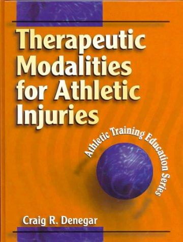 Therapeutic Modalities for Athletic Training: Athletic Training: Craig R., Ph.D.