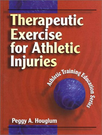 9780880118439: Therapeutic Exercise for Athletic Injuries (Athletic Training Education Series)