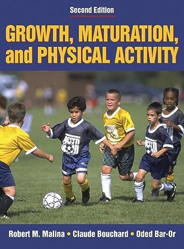 Growth, Maturation, and Physical Activity: Robert M. Malina;