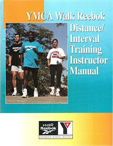 YMCA Walk Reebok Distance/interval Training Instructor Manual: YMCA of the USA