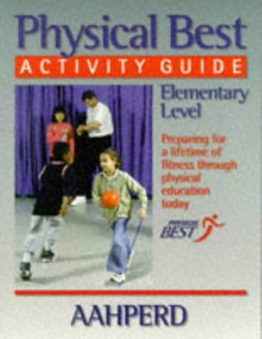 9780880119627: Physical Best Activity Guide, Elementary Level: American Alliance for Health, Physical Education, Recreation and Dance