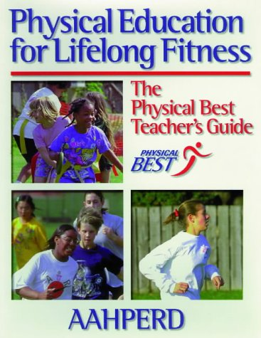 9780880119832: Physical Education for Lifelong Fitness: The Physical Best Teacher's Guide