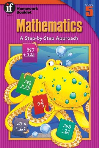9780880124560: Mathematics, A Step-By-Step Approach Homework Booklet, Grade 5 (Homework Booklets)