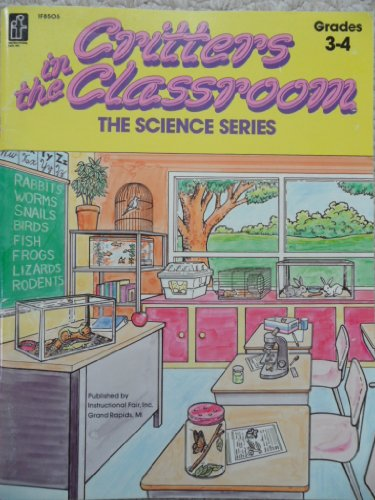 9780880126496: Critters in the Classroom (The Science Series ~ Grades 3-4)