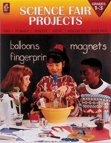 9780880129374: Science Fair Projects: Air, Flight, Water, Heat, Magnets, Biology (Grades 1-3)