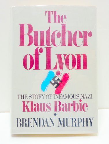 The Butcher Of Lyon - The Story of Infamous Nazi Klaus Barbie