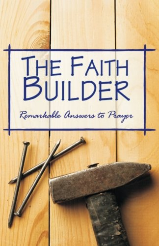 """The Faith Builder: """"I Cried, He Answered""""-A: Norman H Camp,"""