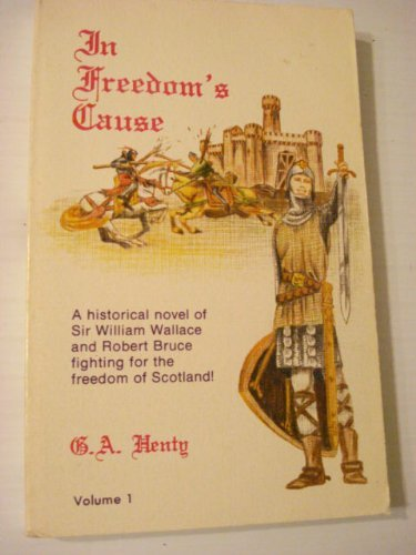 In Freedom's Cause, Volume 1: G. A. Henty;