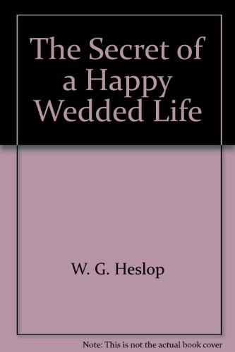 The Secret of a Happy Wedded Life: n/a