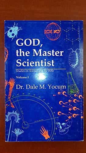 9780880192798: God,the Master Scientist (Studies on Science and the Bible, Volume 1)
