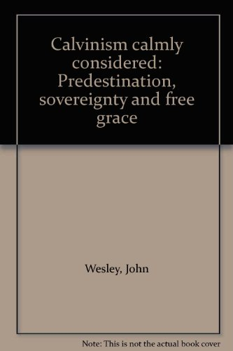 9780880194389: Calvinism calmly considered: Predestination, sovereignty and free grace