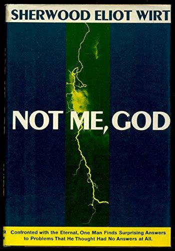 Not me, God: Sherwood Eliot Wirt