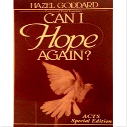 Can I Hope Again?: Goddard, Hazel