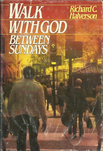 Walk With God Between Sundays (0880210346) by Halverson, Richard C.