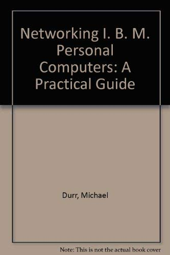 9780880221061: Networking I. B. M. Personal Computers: A Practical Guide