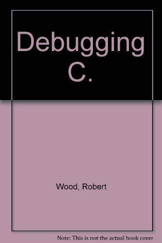 9780880222617: Debugging C.