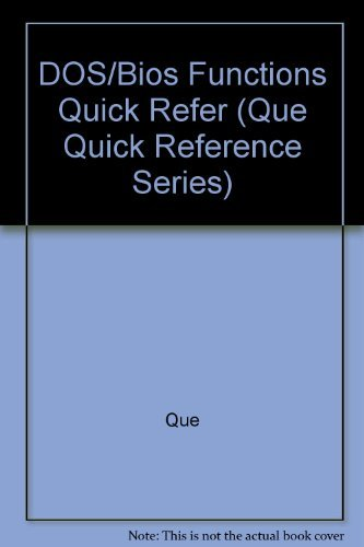 9780880224260: DOS and Bios Functions Quick Reference (Que Quick Reference Series)