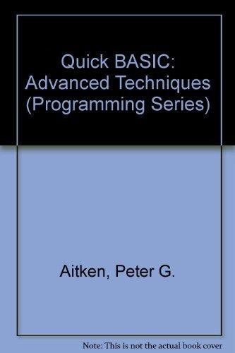 9780880224314: Quickbasic Advanced Techniques (Programming Series)