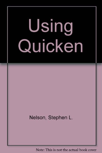 Using Quicken (0880224746) by Nelson, Stephen L