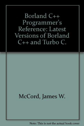 Borland C++ programmer's reference (Programming series): James McCord
