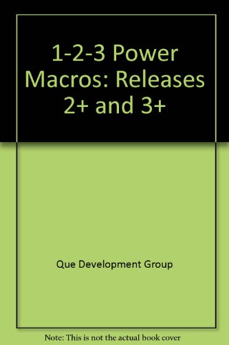 1-2-3 Power Macros/Book and Disk: Que Development Group