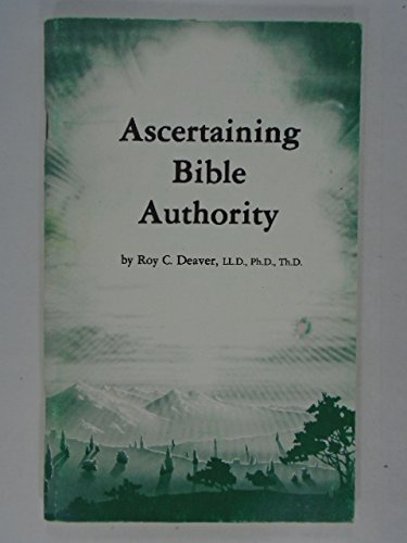 Ascertaining Bible authority: Deaver, Roy Clifton