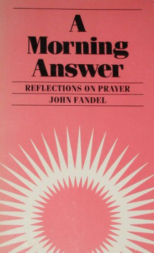 9780880280419: A morning answer: Reflections on prayer